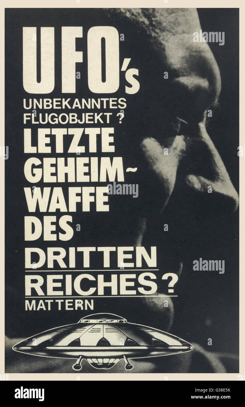 W Mattern 'UFO's LETZTE GEHEIMWAFFE DES  DRITTEN REICHES ?' Nazi sympathiser proposes that  UFOs are - Stock Image