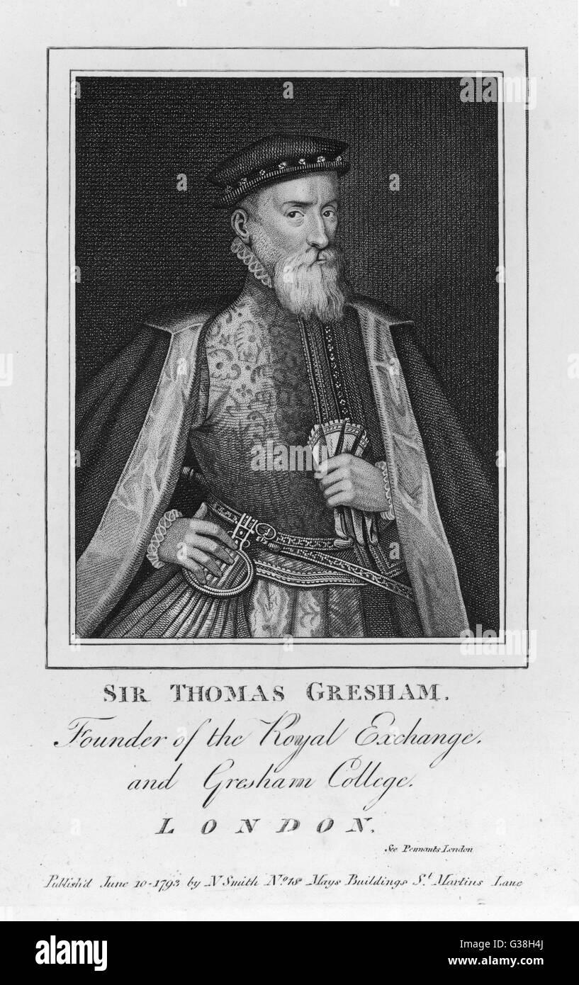 SIR THOMAS GRESHAM  English financier. Built  (1566-68) Royal Exchange and  Gresham College, in London.      Date: - Stock Image
