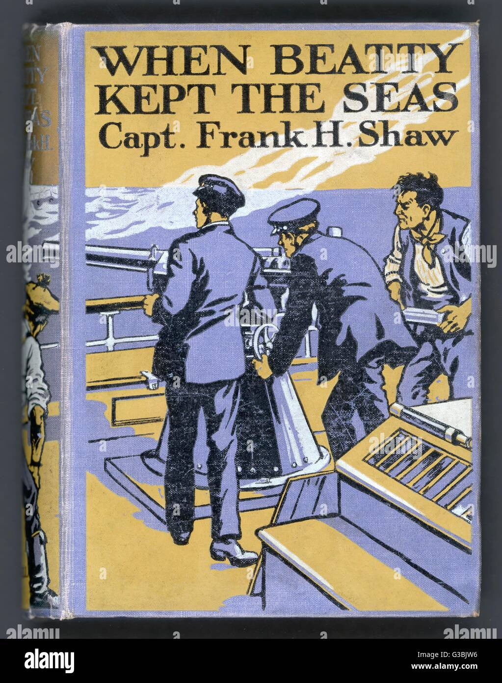 'When Beatty kept the seas' -  Captain Frank H Shaw's  stirring patriotic adventure  yarn is based on - Stock Image