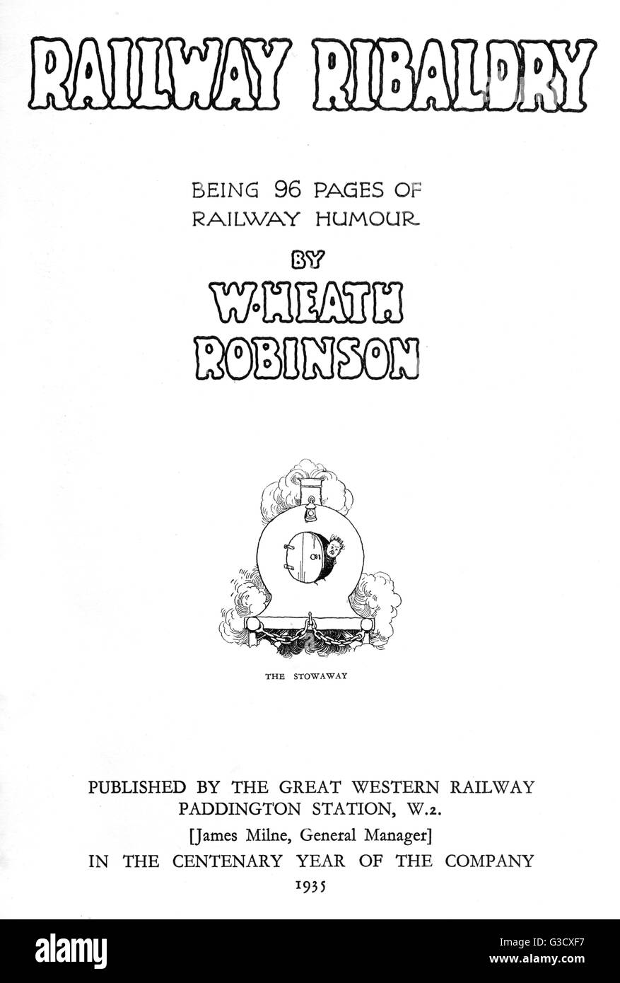 Title page, Railway Ribaldry by W Heath Robinson, published by the Great Western Railway in the company's centenary - Stock Image