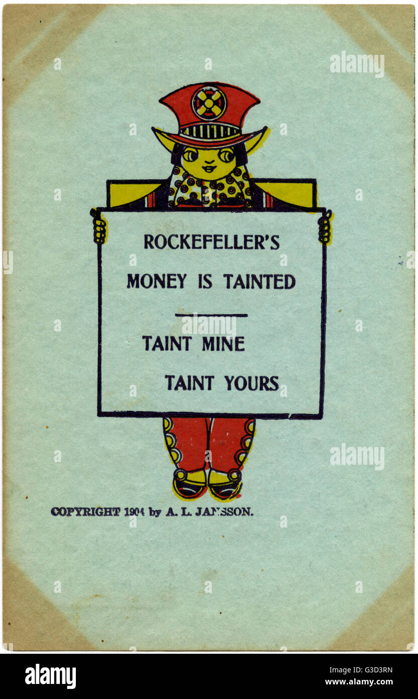 'Rockefeller's money is tainted - Taint Mine, Taint Yours!' Humorous postcard relating to the staggering - Stock Image