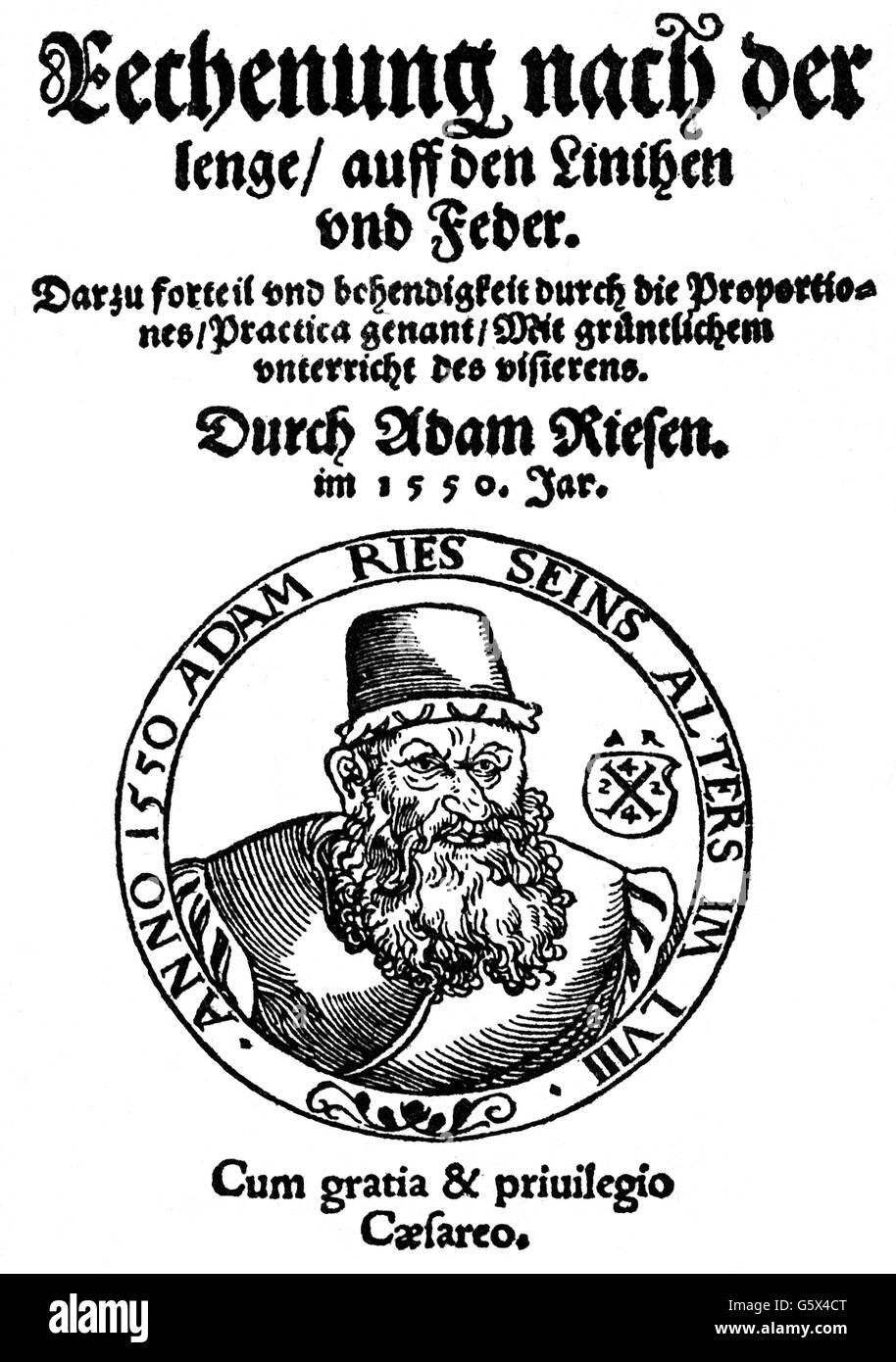 Ries, Adam, 27.3. 1492 - 30.3.1559, German arithmetician, works, 'Rechenung nach der lenge suff den Linien und - Stock Image
