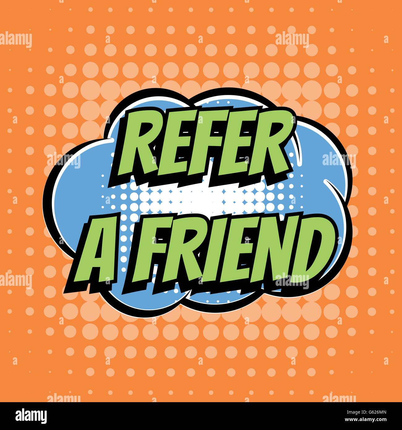 Refer a friend comic book bubble text retro style - Stock Image