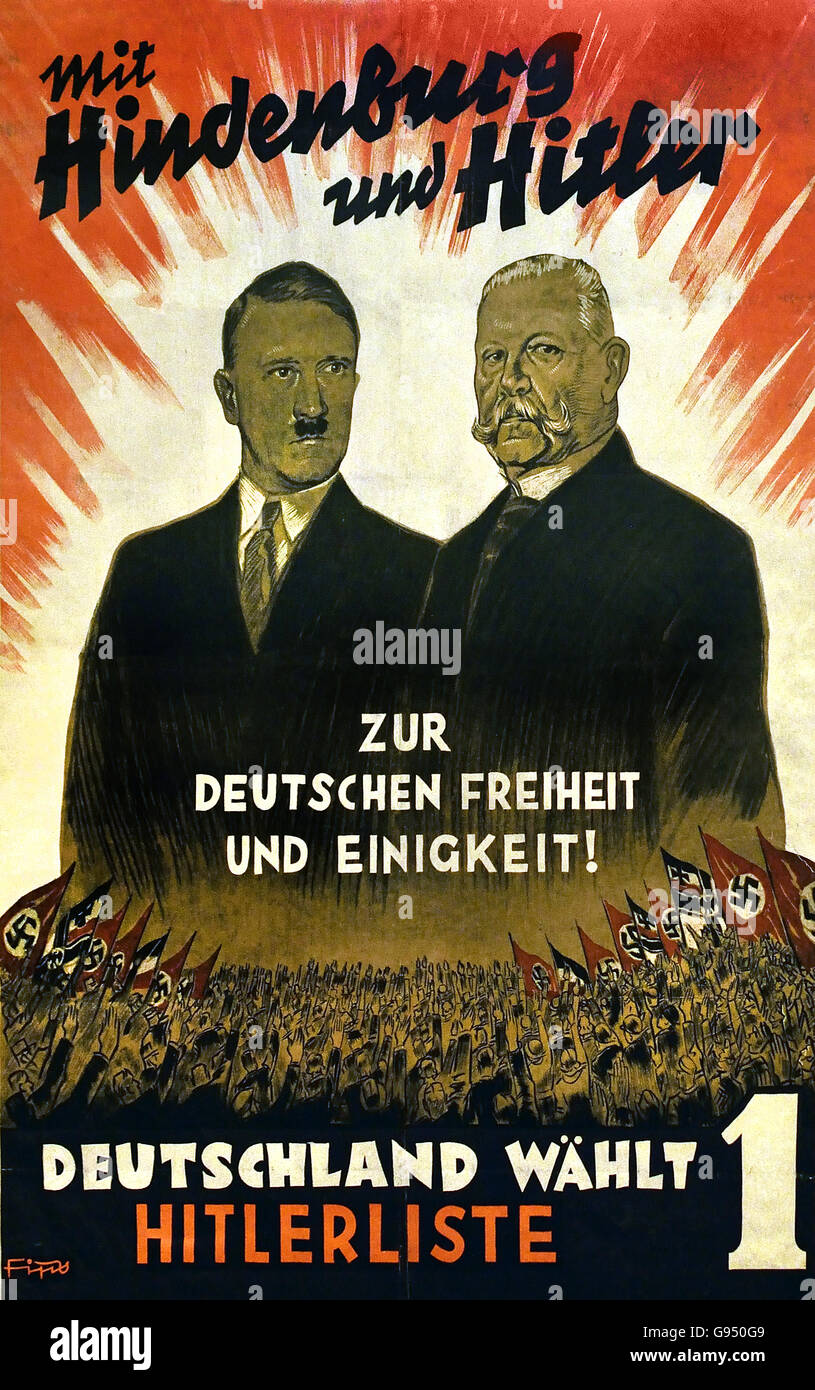 Hindenburg und Hitler - Zur Deutschen Freiheit und Einheit - Deutschland wählt Hitlerliste 1 ( Hindenburg and - Stock Image