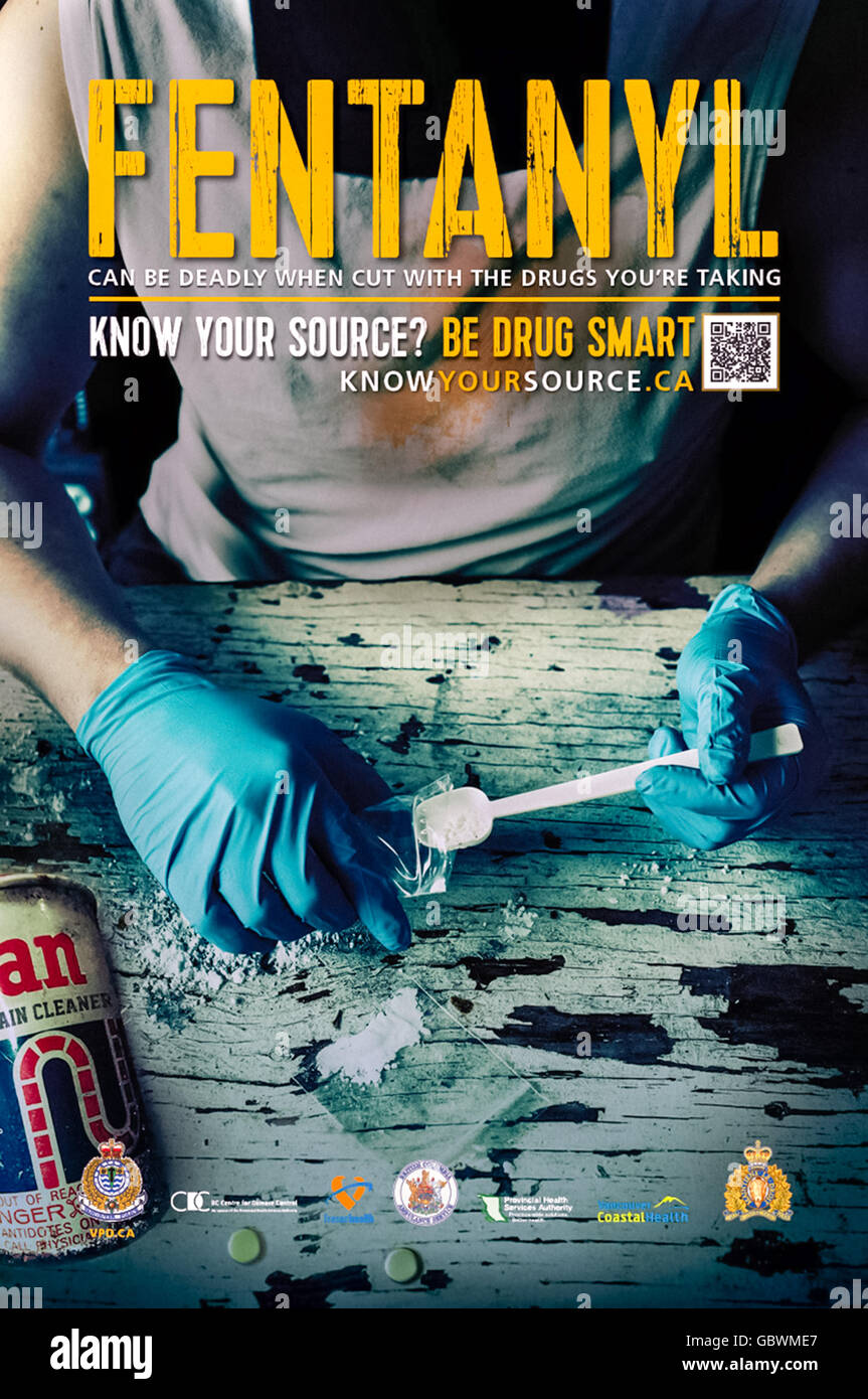 'FENTANYL can be deadly when cut with the drugs you're taking – Know Your Source? Be Drug Smart' public - Stock Image