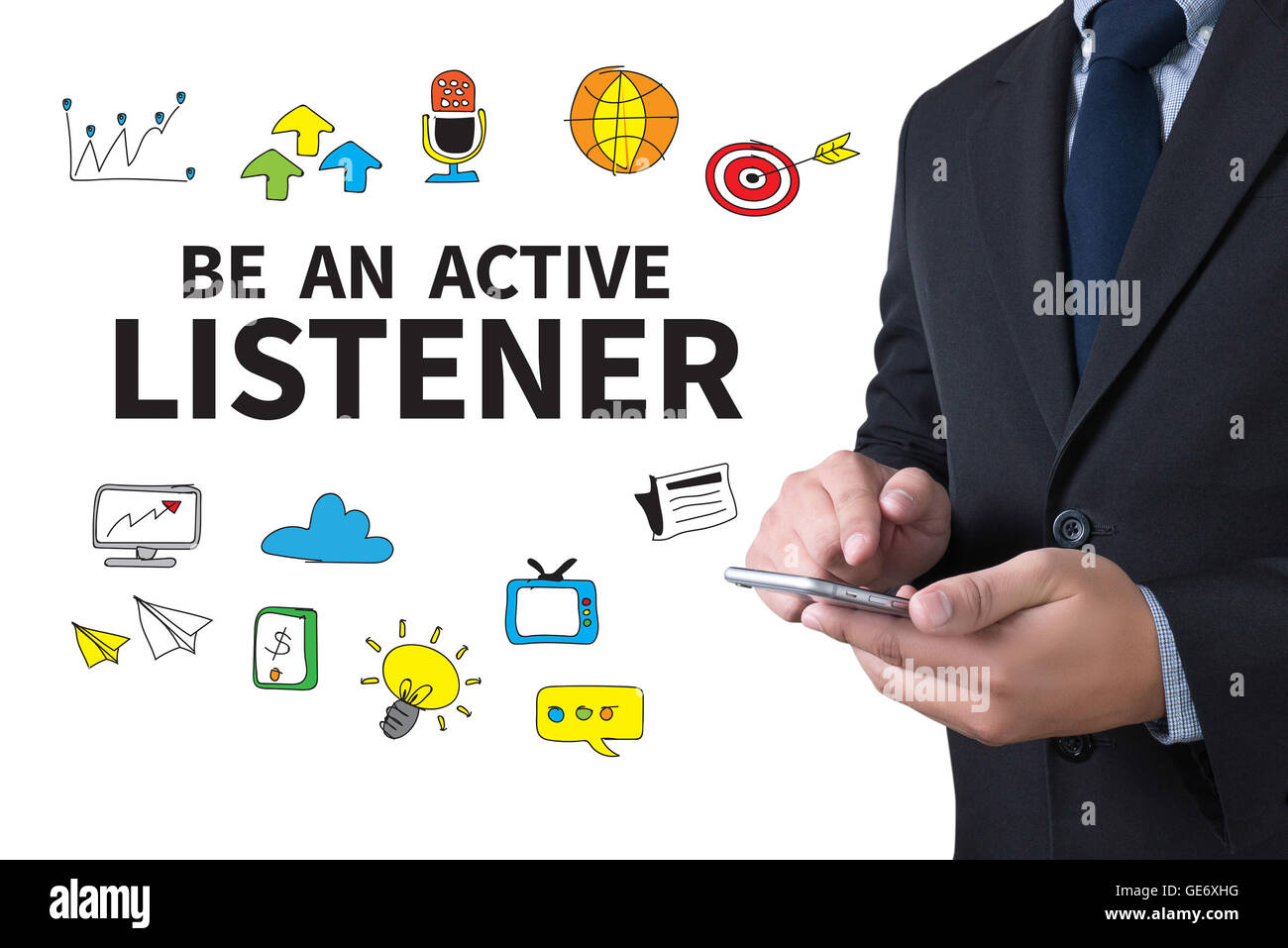 BE AN ACTIVE LISTENER businessman working use smartphone - Stock Image