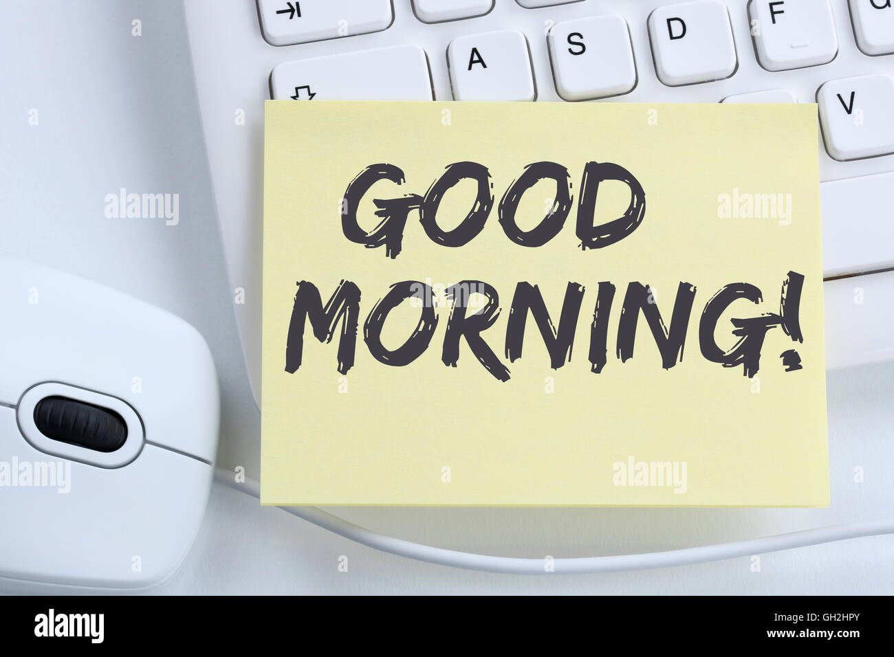 Good morning hello greeting welcome message business concept office computer keyboard - Stock Image