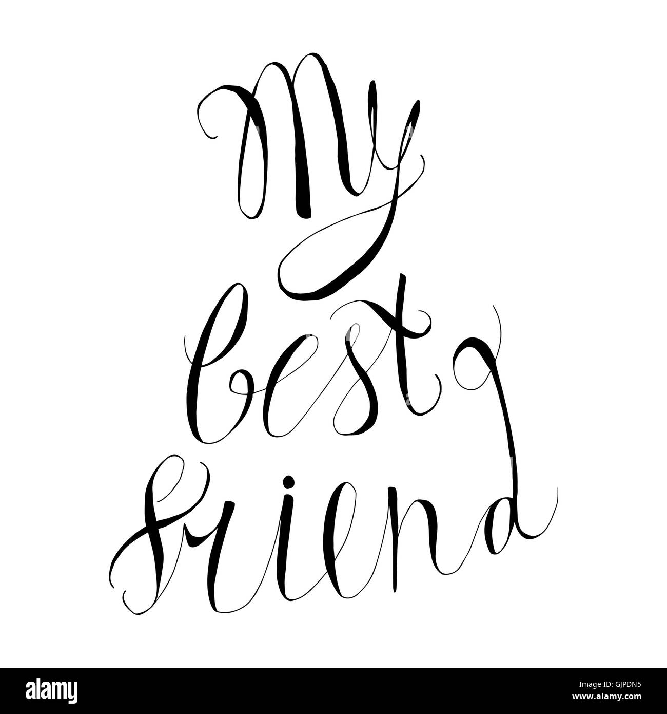 Vintage hand drawn friendship lettering hipster composition with phrase My best  friend inscribed by script. Print, typographic,