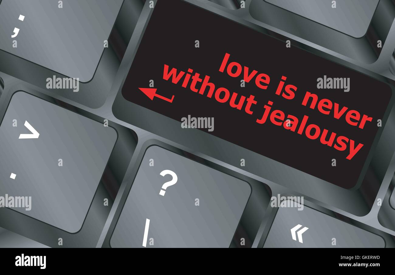 button keypad keyboard key with love is never without jealousy words vector - Stock Image