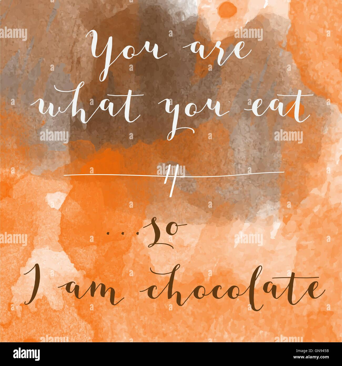 You are what you eat, so I am chocolate motivation watercolor - Stock Vector
