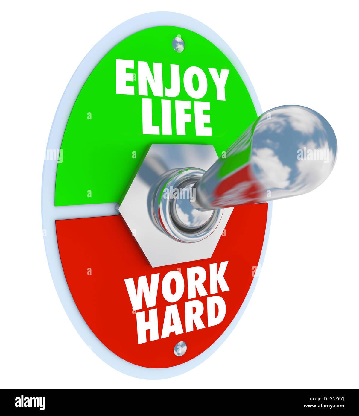 Enjoy Life vs. Work Hard Balance Toggle Switch - Stock Image