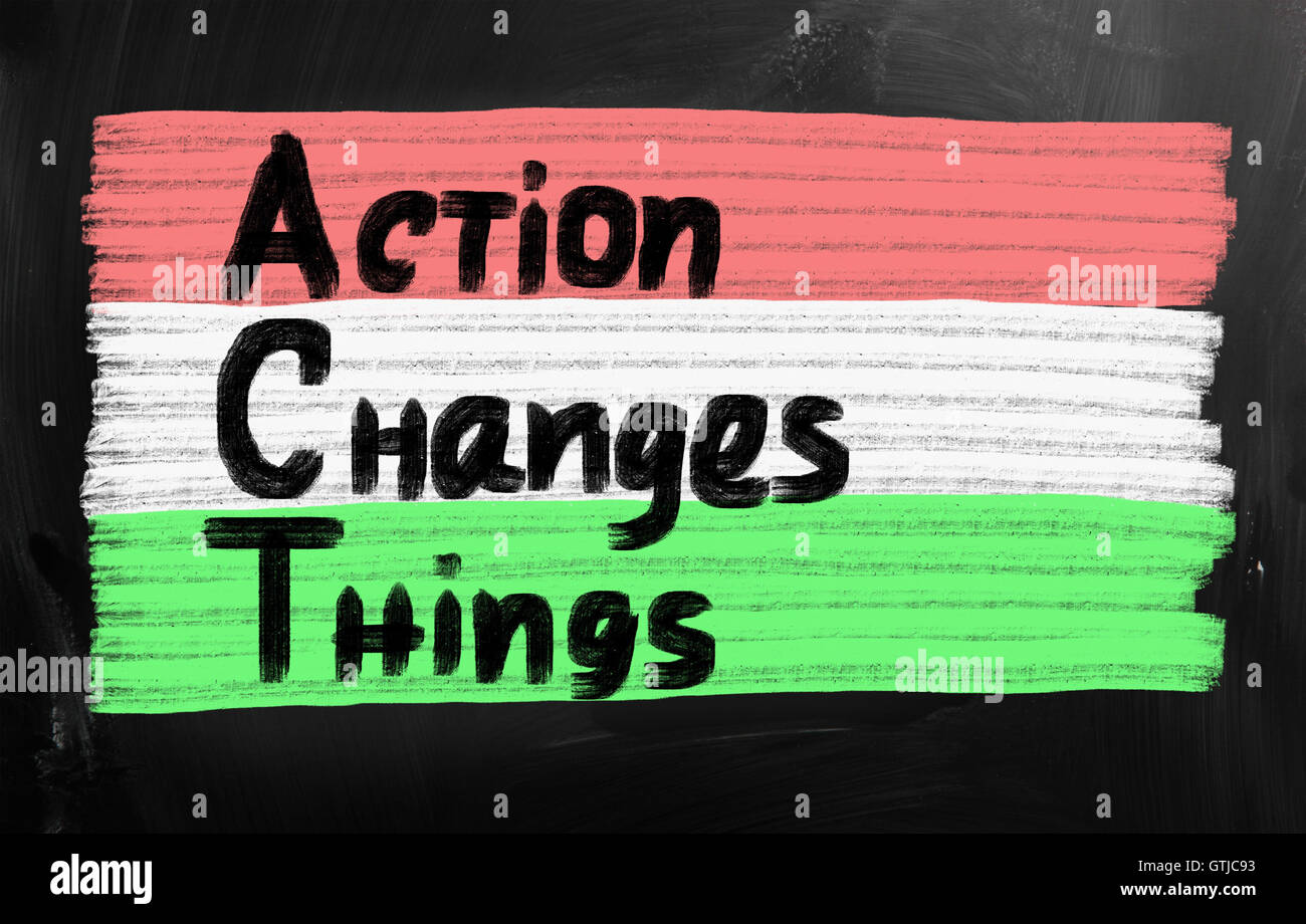action changes things - Stock Image