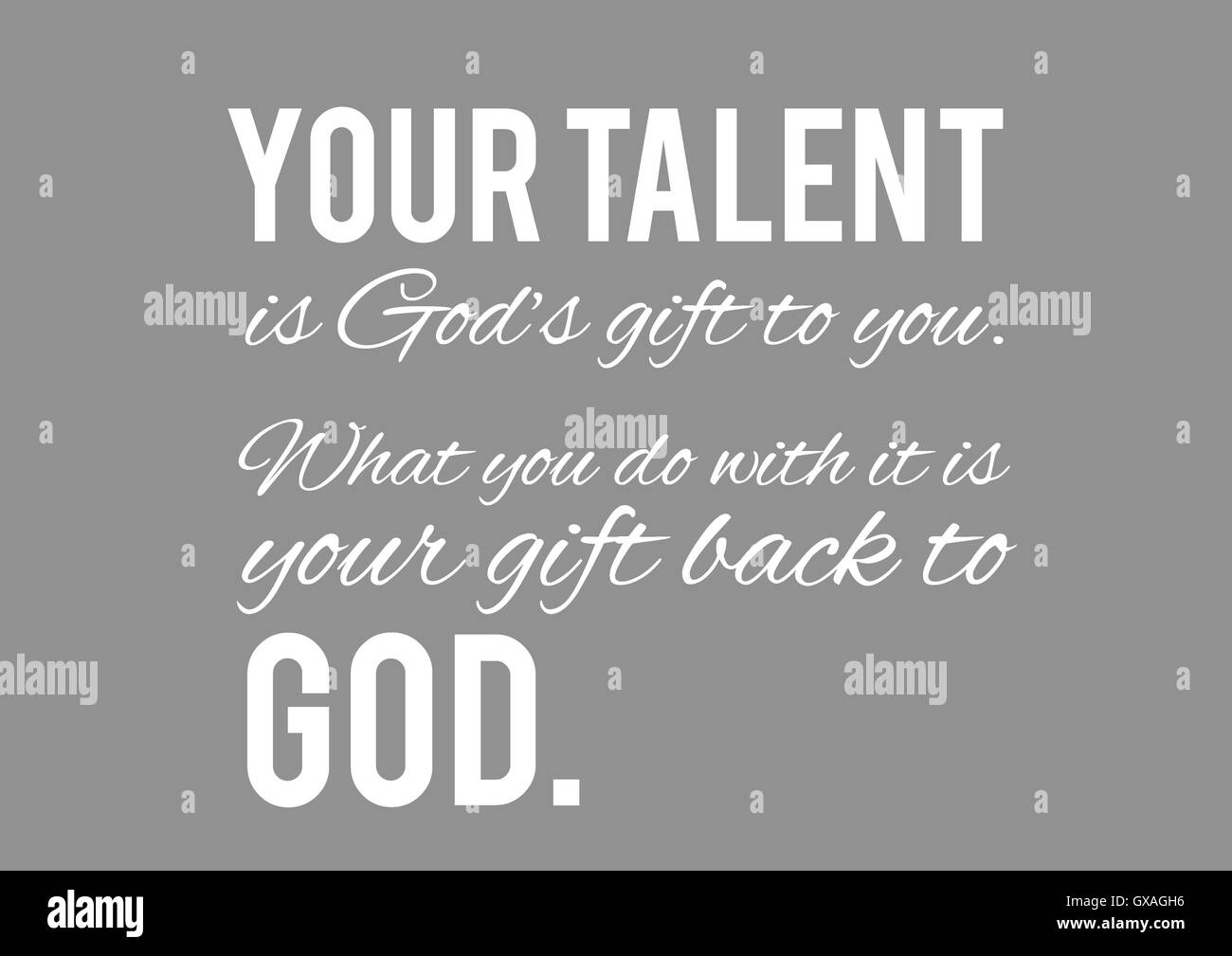 Your talent,  God's, gift,  your,  back, God. Motivation, poster, quote, background, texture, illustration, - Stock Image