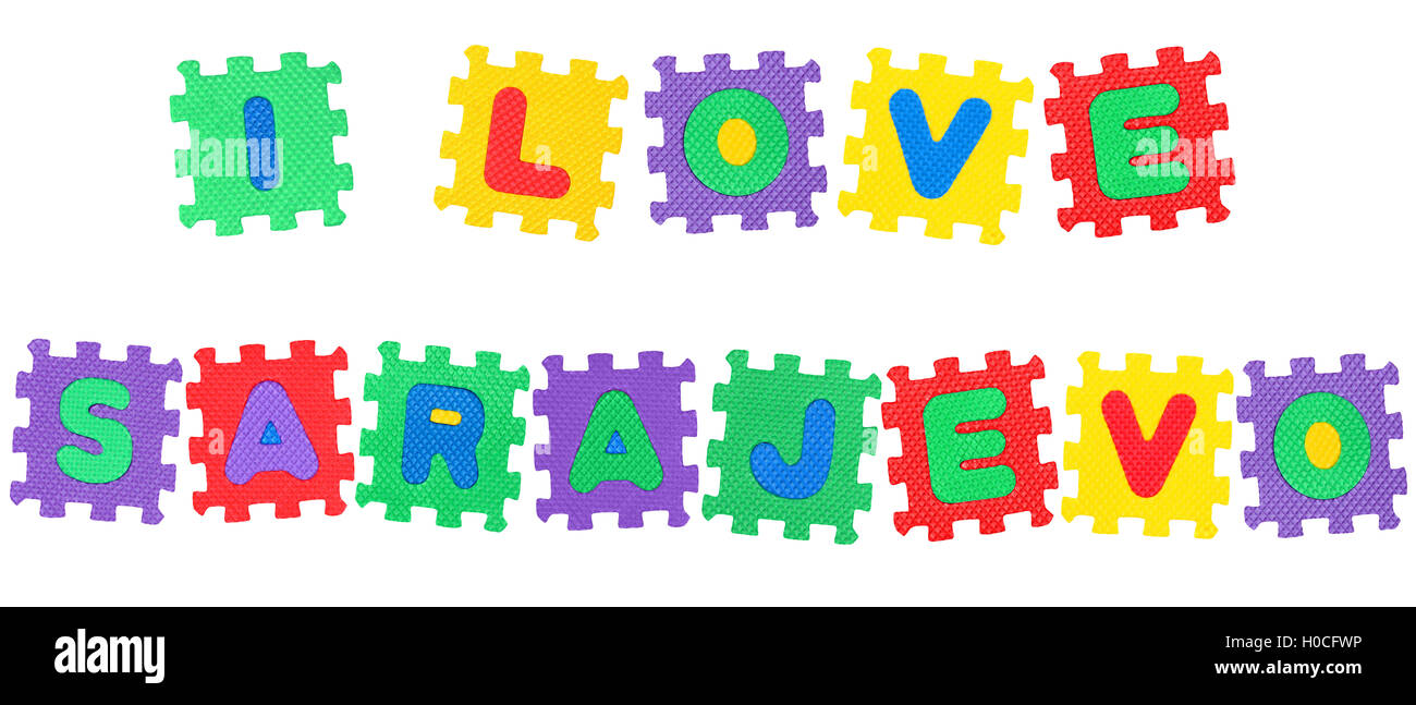 Message I Love Sarajevo, from letters puzzle, isolated on white background. - Stock Image