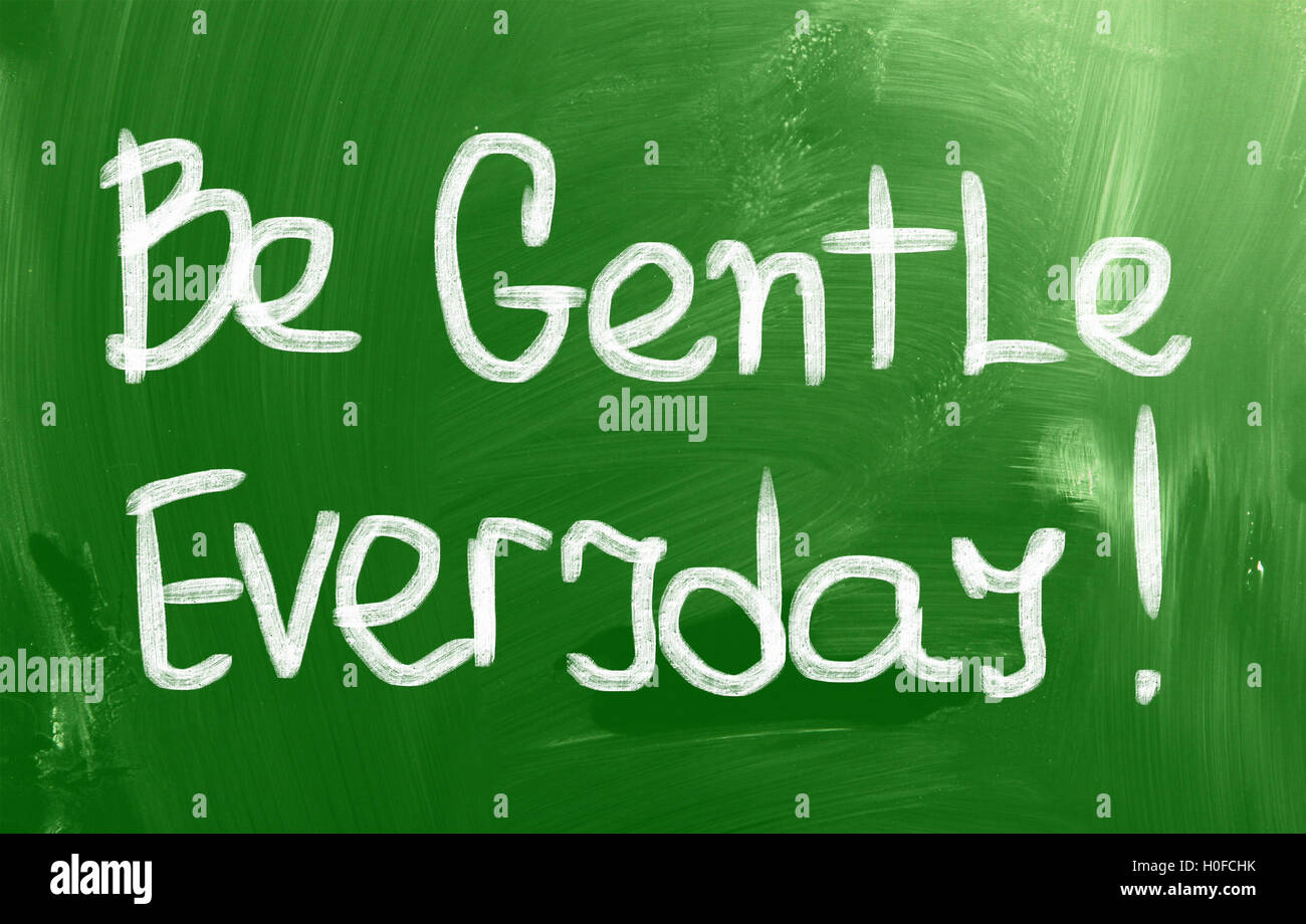 Be Gentle Everyday Concept - Stock Image