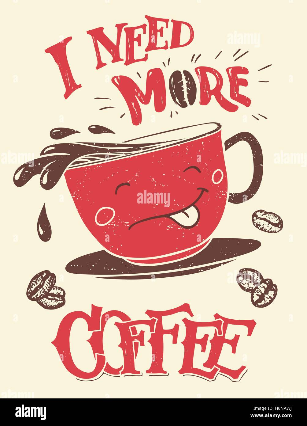 I need more coffee. Hand-lettering with hand-drawn funny coffee cup poster and t-shirt design - Stock Vector