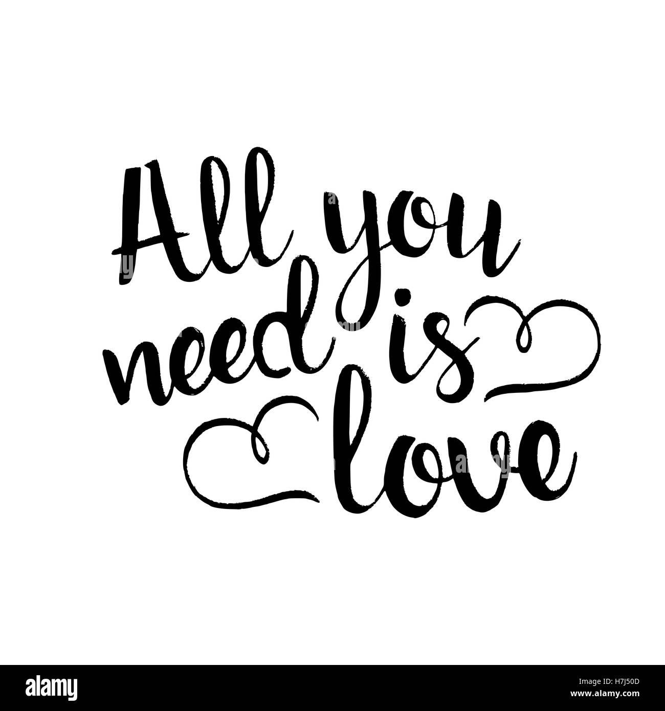 All you need is love handwritten lettering. Happy Valentine's Day. Inspirational phrase. Modern vector hand drawn calligraphy Stock Vector
