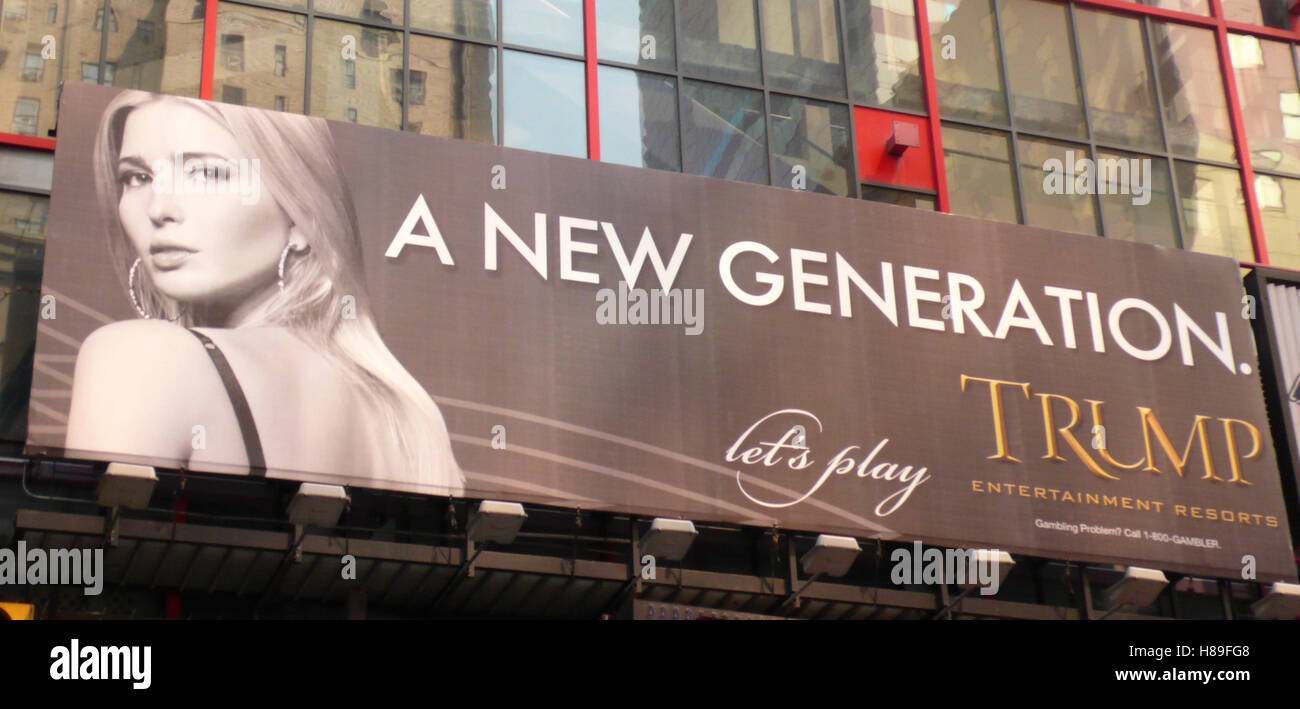 Ivanka Trump - TRUMP: A New Generation Billboard  in New York City. RtMcbride / MediaPunch - Stock Image