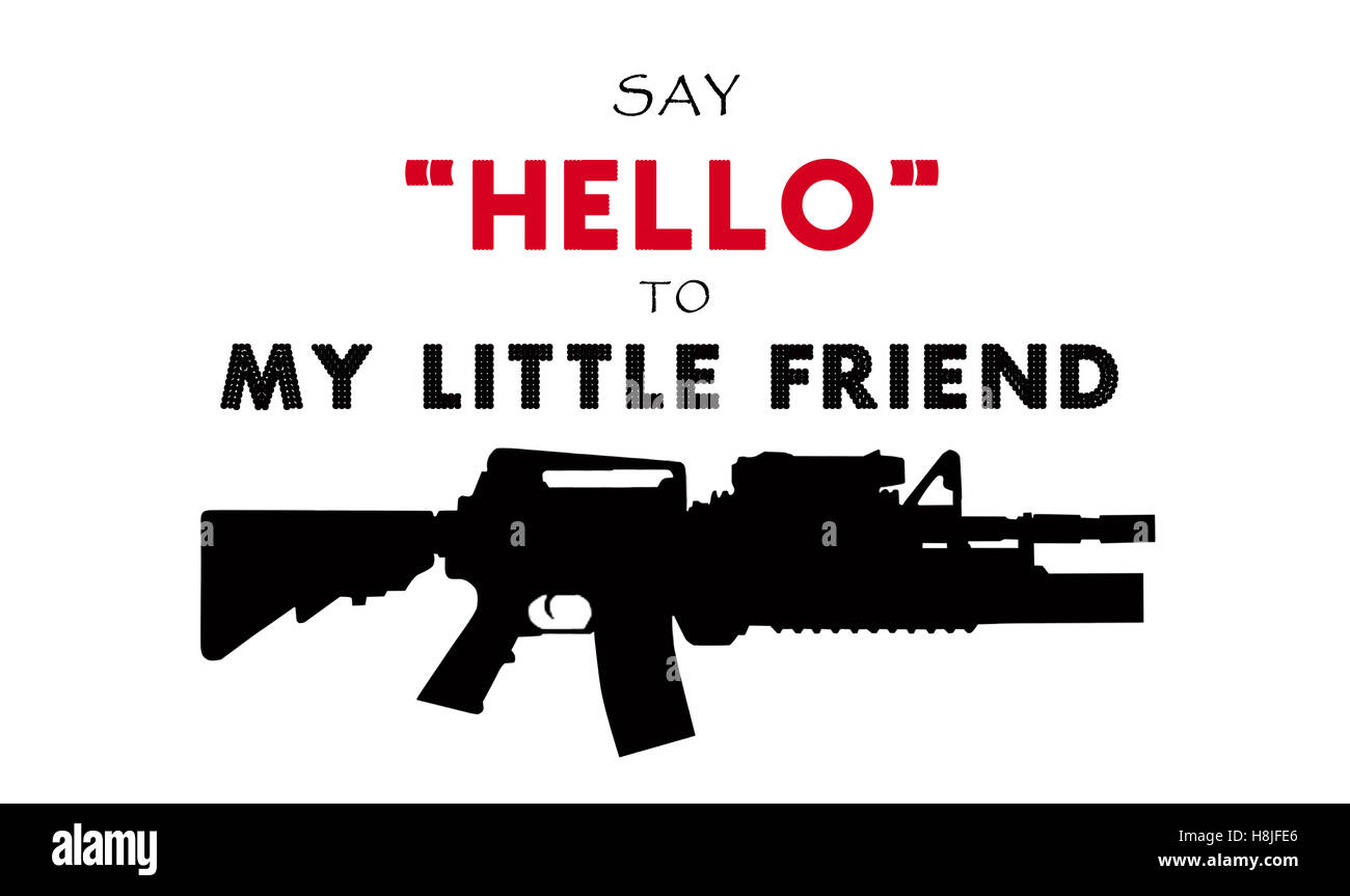 Say Hello To My Little Friend Famous Movie Quotes Stock Photo