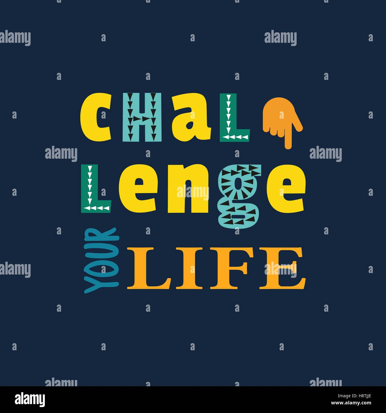 Motivation Quote on challenging life - Stock Image