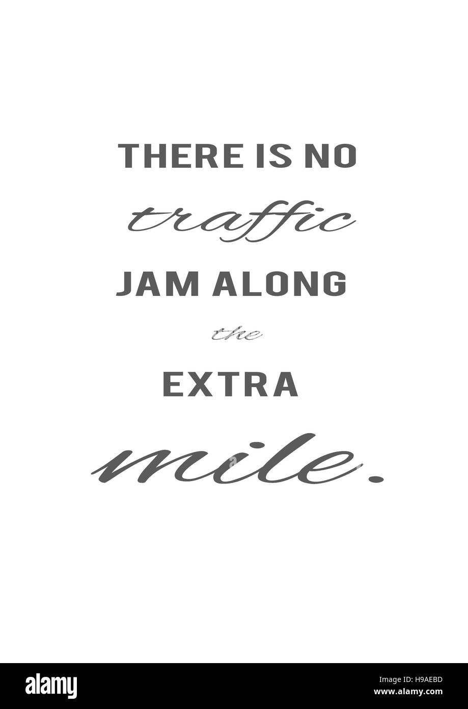 'There is no traffic jam along the extra mile.' Motivation, poster, quotes, black letters, white background, - Stock Image
