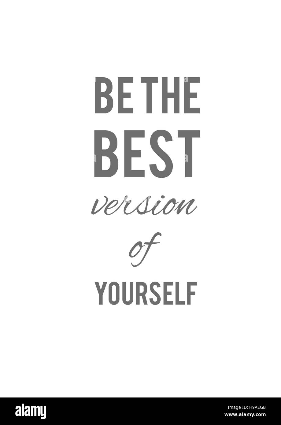 Be the best version of yourself, backgrounds, textures, motivation, poster, quote, illustration - Stock Image