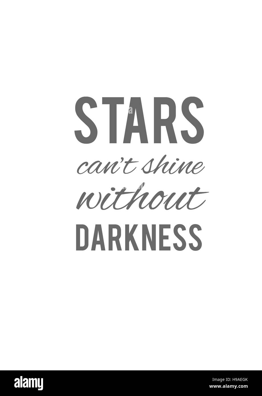 Stars can't shine without darkness. Motivation, poster, quotes, background, texture, white, illustration - Stock Image