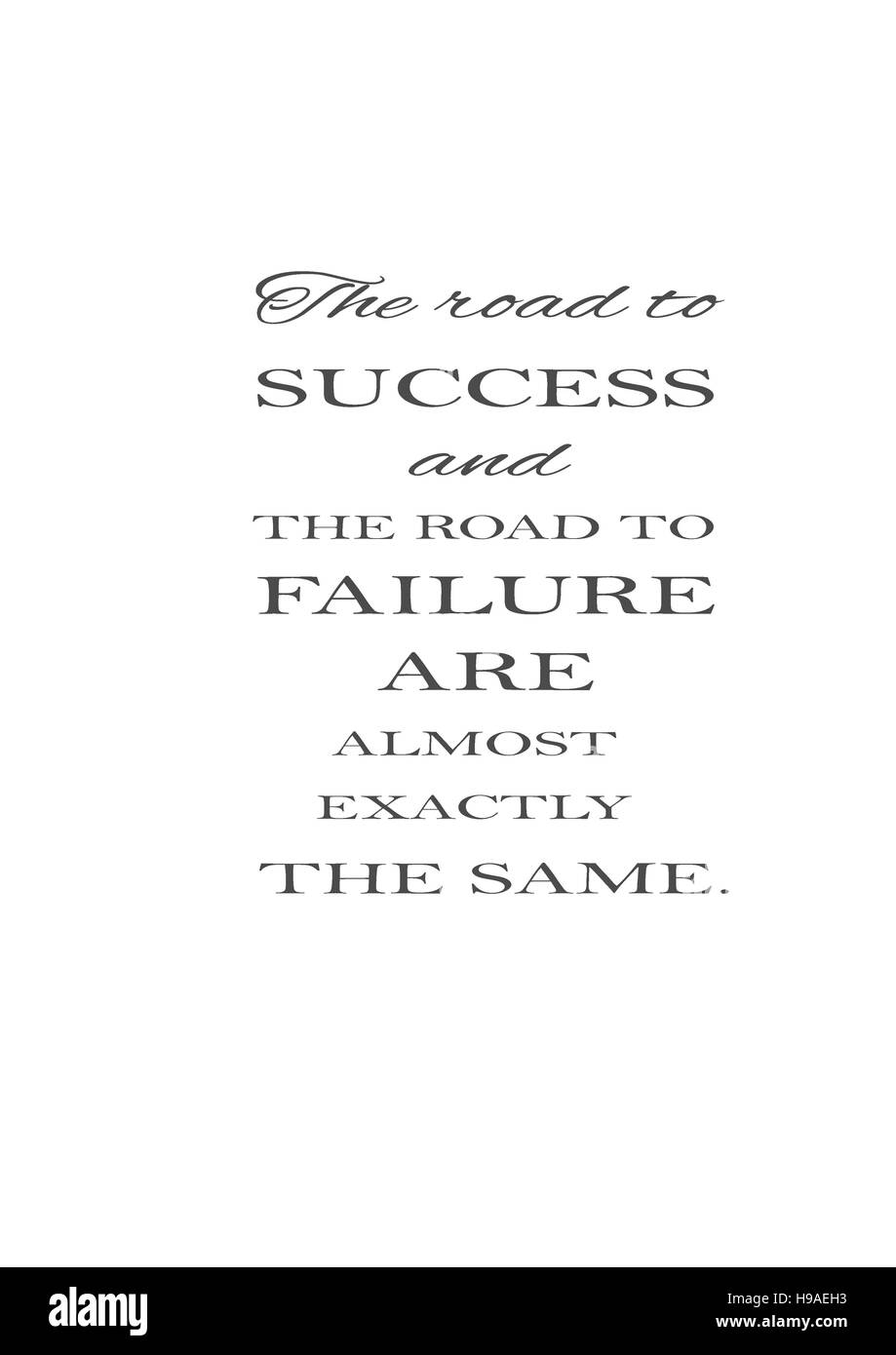 'The road to success and the road to failure are almost exactly the same.' Backgrounds, textures, white - Stock Image