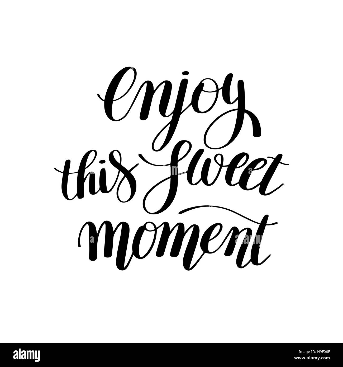 Quot Stock   Enjoy This Sweet Moment Hand Written Lettering Motivational Quot