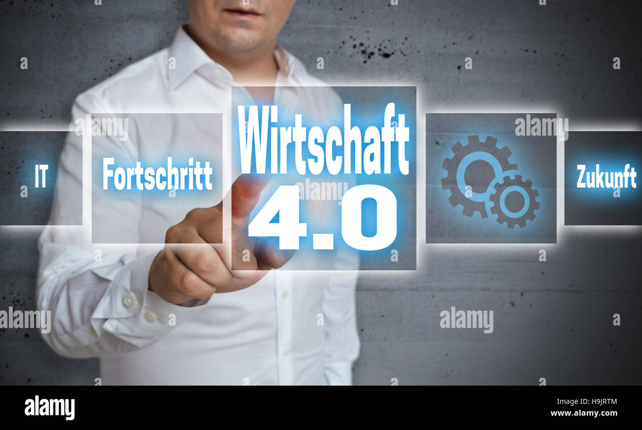 Wirtschaft 4.0 (in german economy, progress, future) touchscreen concept background. - Stock Image