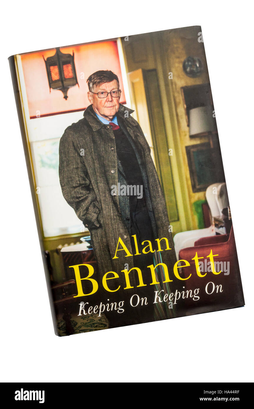 A hardback copy of Keeping On Keeping On by Alan Bennett.  Published in 2016. - Stock Image
