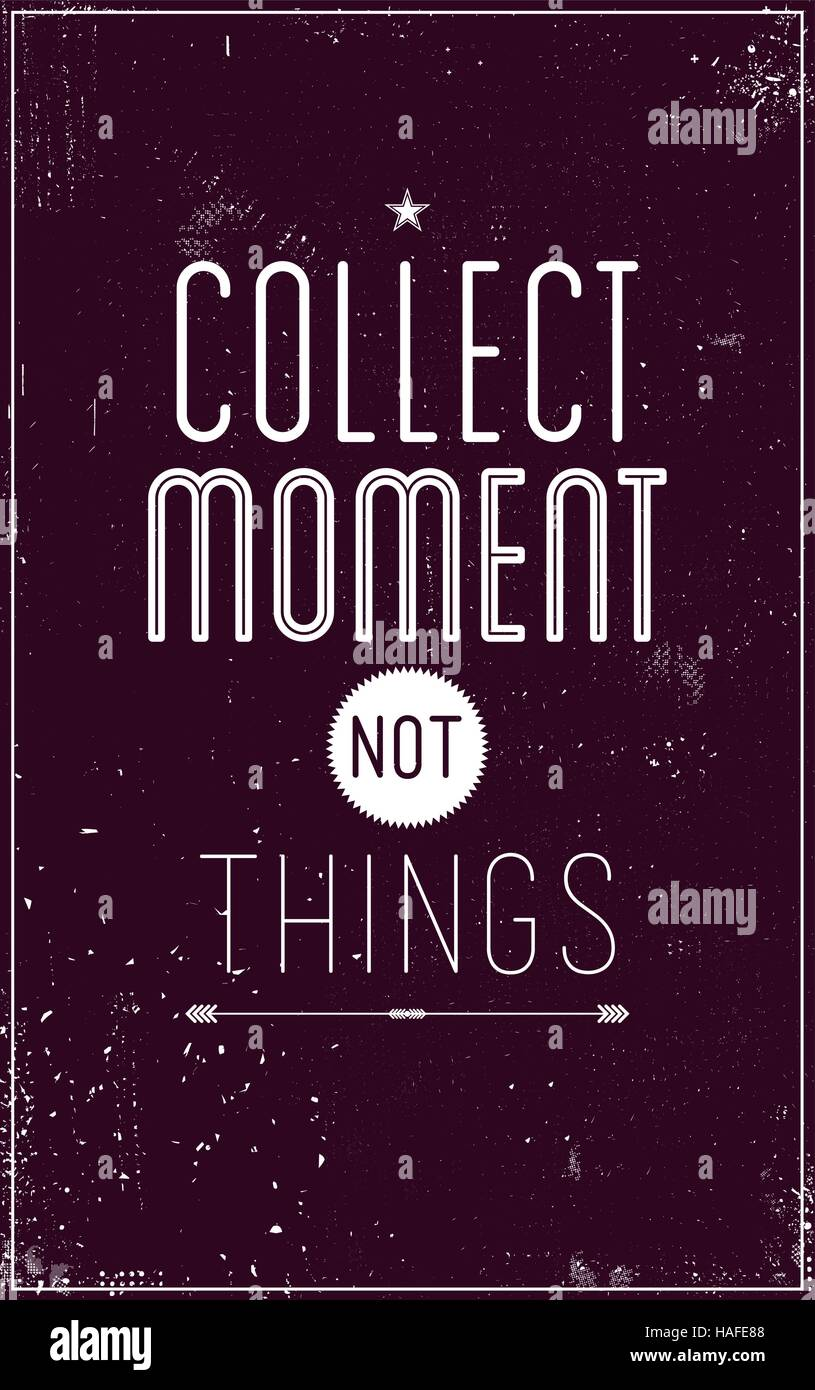Vintage motivational poster. Collect moment not things - Stock Vector