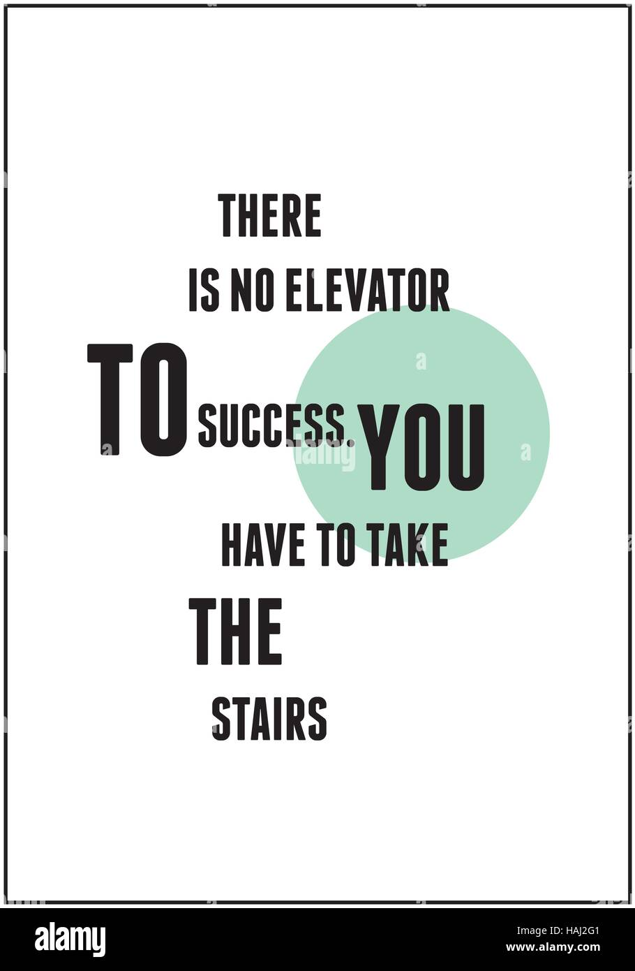 There Is No Elevator To Success You Have To Take The Stairs Stock