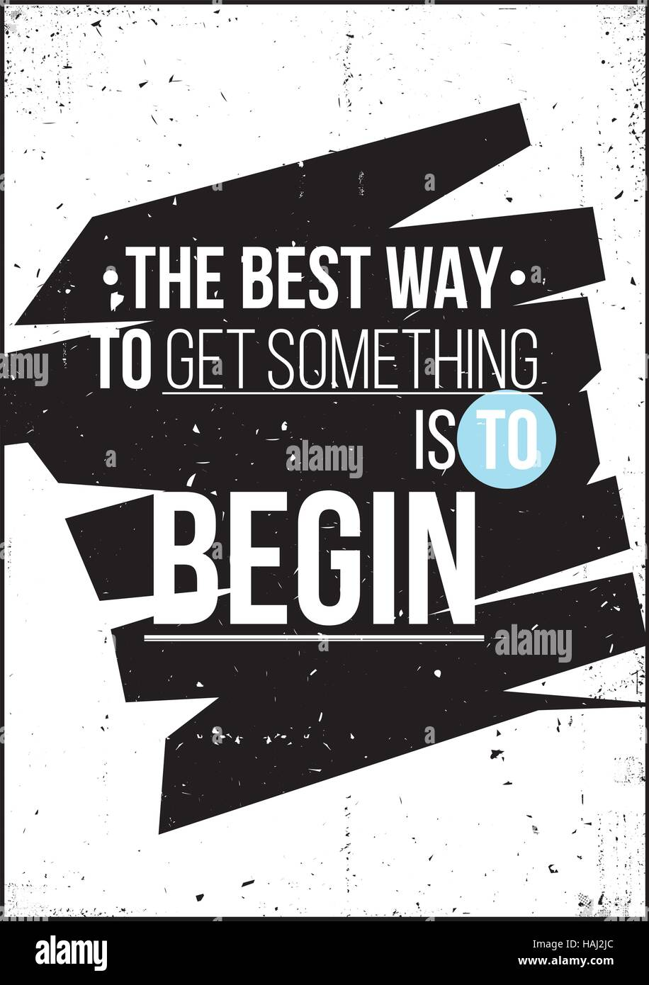 The best way to get something is to begin - Stock Vector