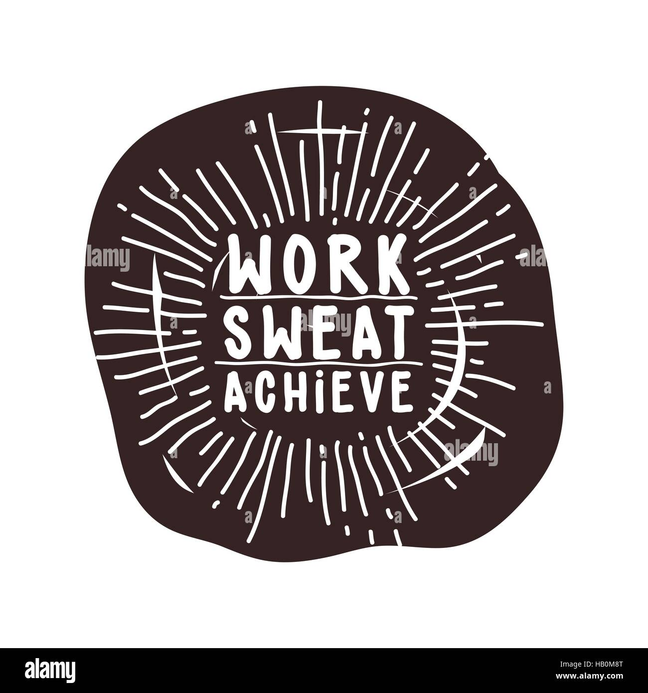 Work sweat achieve. Black and White. - Stock Vector