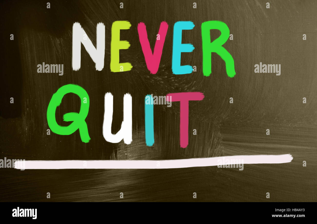 never quit - Stock Image