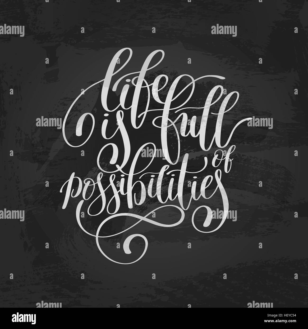 Image of: Love Life Is Full Of Possibilities Inspirational Quote In English Alamy Life Is Full Of Possibilities Inspirational Quote In English Stock