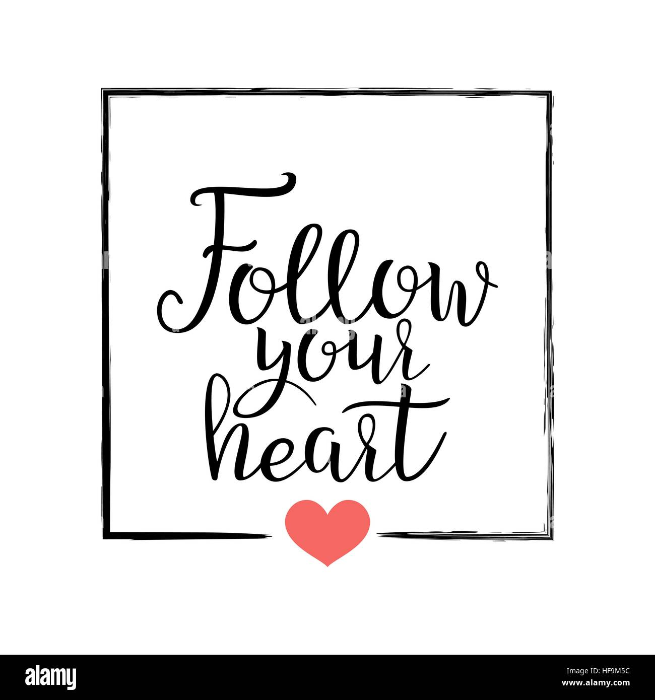 Follow Your Heart Heart Handwritten Lettering Quote About Love For