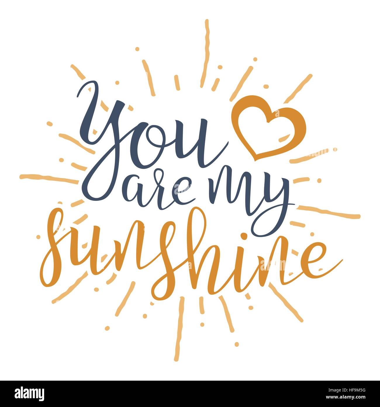 You Are My Sunshine Handwritten Lettering Quote About Love For