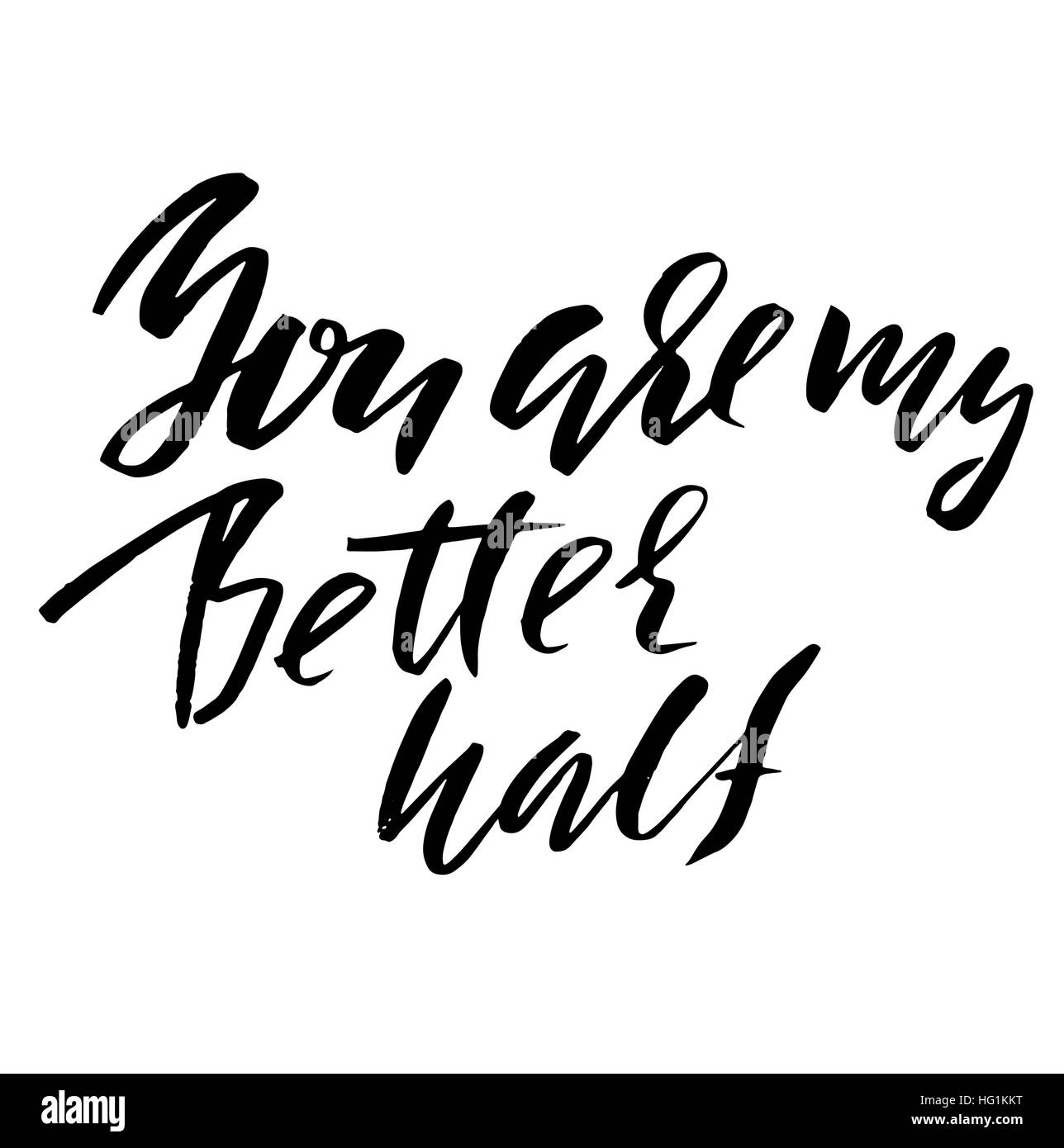 Hand Lettered Inspirational Quote You Are My Better Half Hand