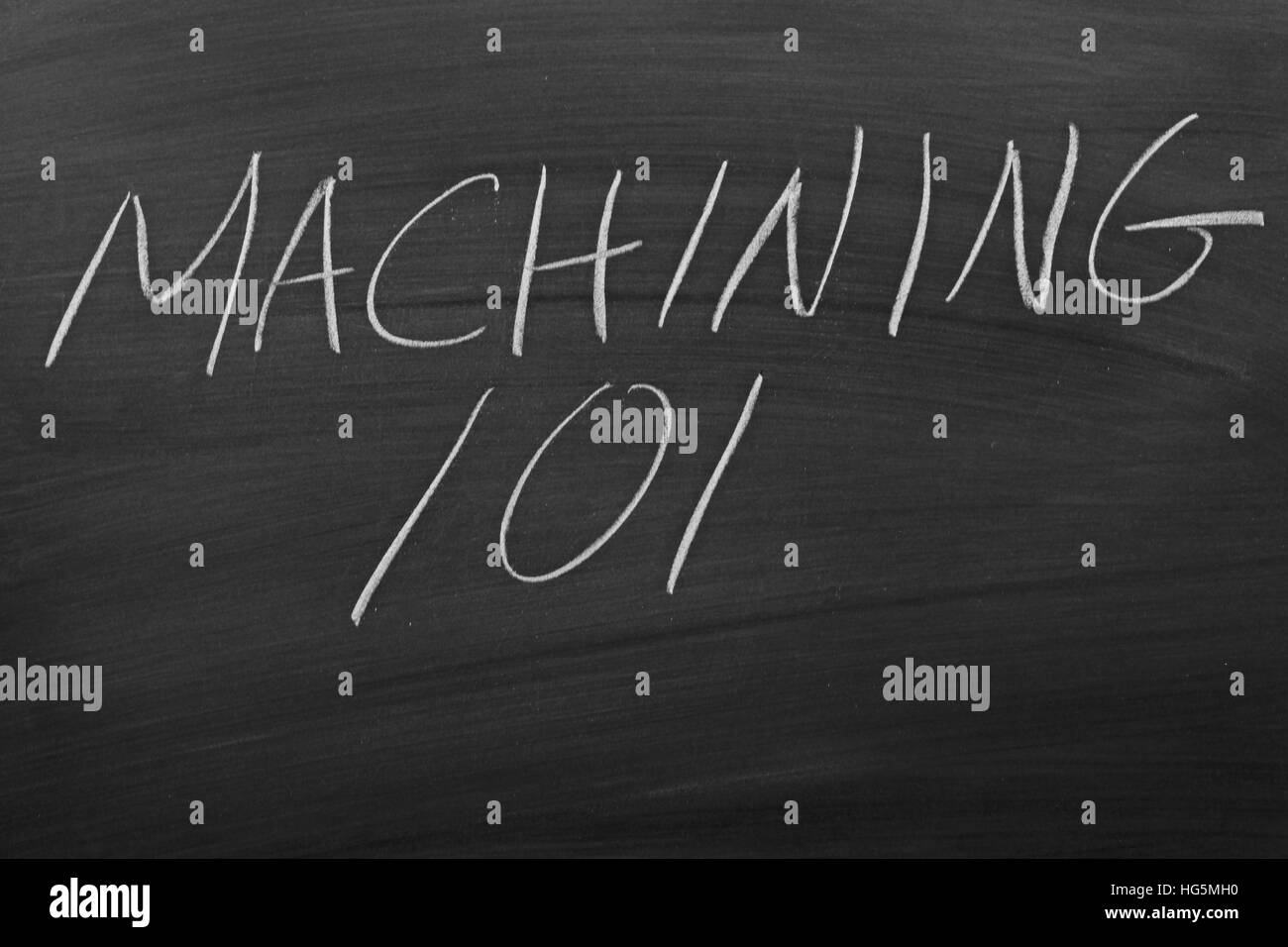 The words 'Machining 101' on a blackboard in chalk - Stock Image