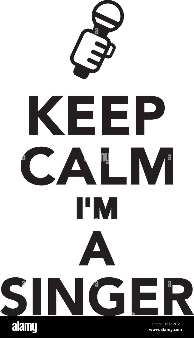 keep calm i m a singer stock vector art illustration vector image rh alamy com keep calm vector free keep calm vector download