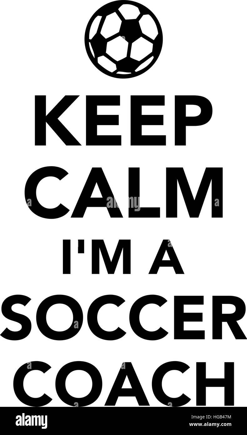Keep calm I am a soccer coach - Stock Vector