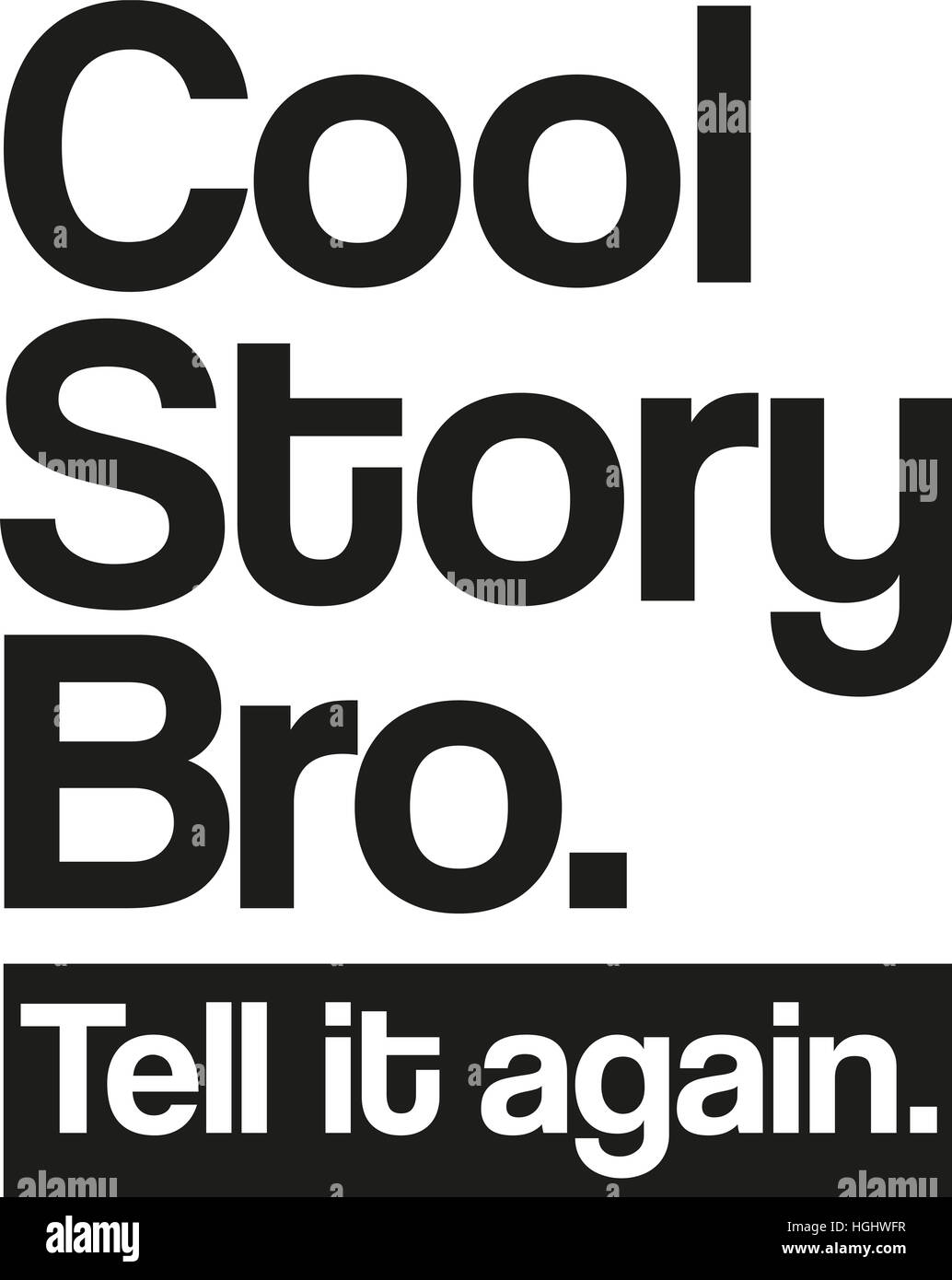 cool story bro tell it again stock photo 130700299 alamy