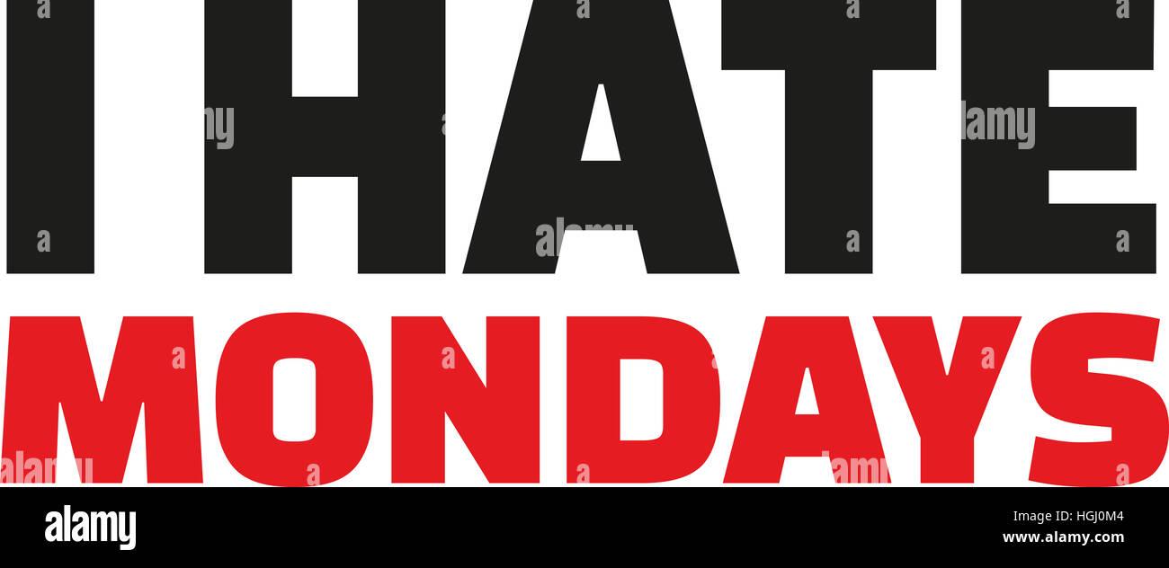 I hate mondays. Typographic. - Stock Image