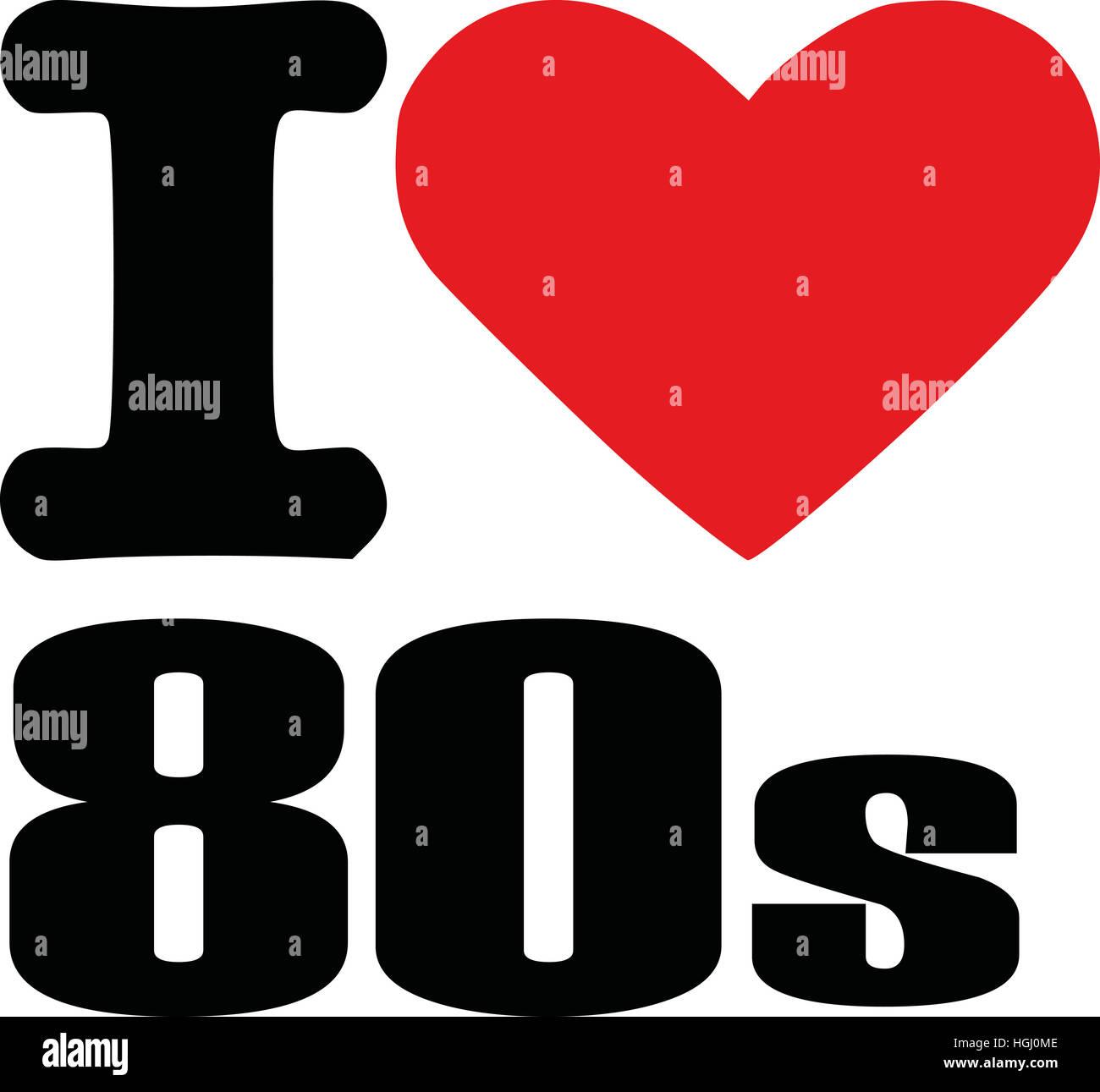I love eighties - Stock Image