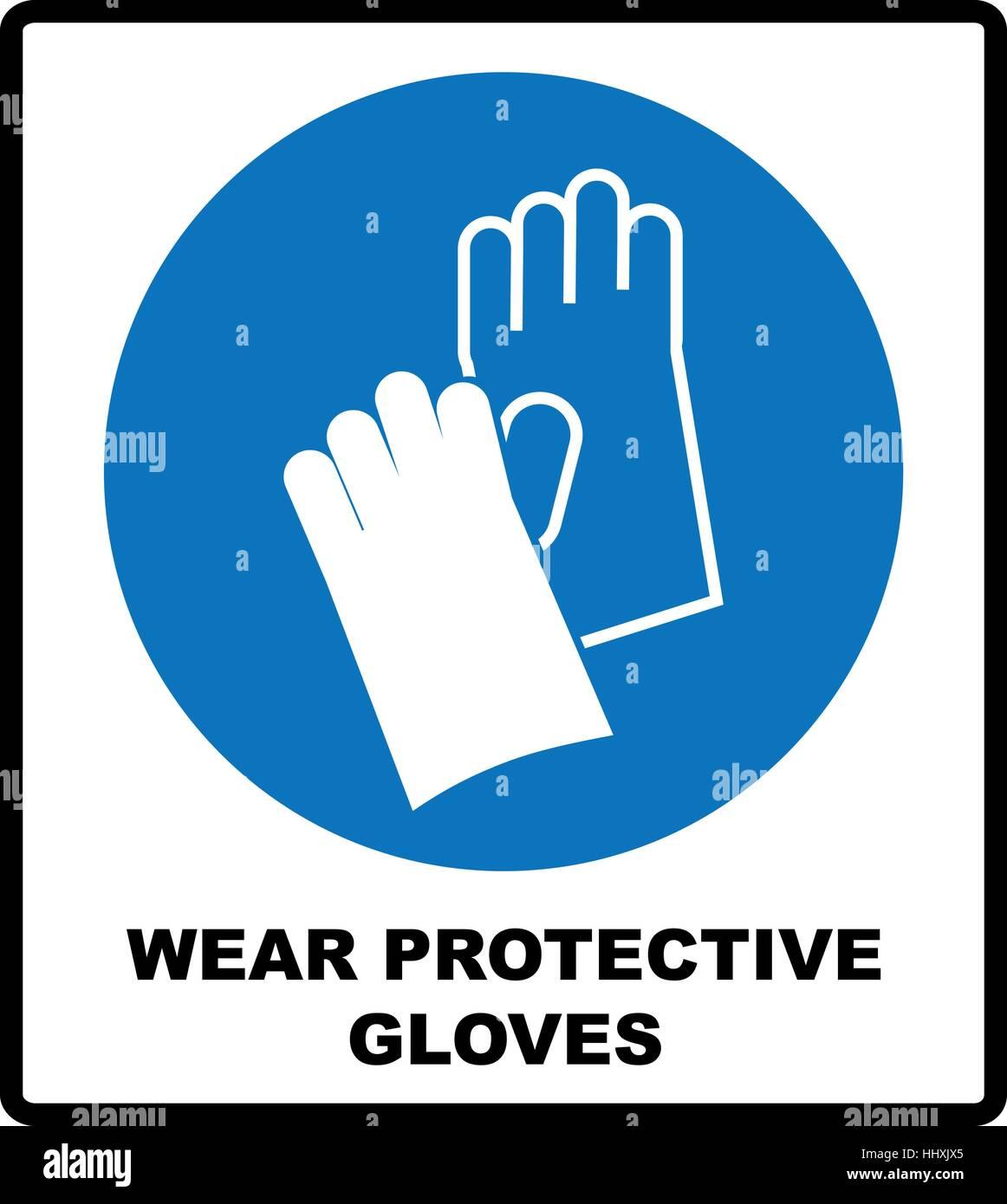 Wear Protective Gloves Safety Sign Warning Sign Mandatory Symbol