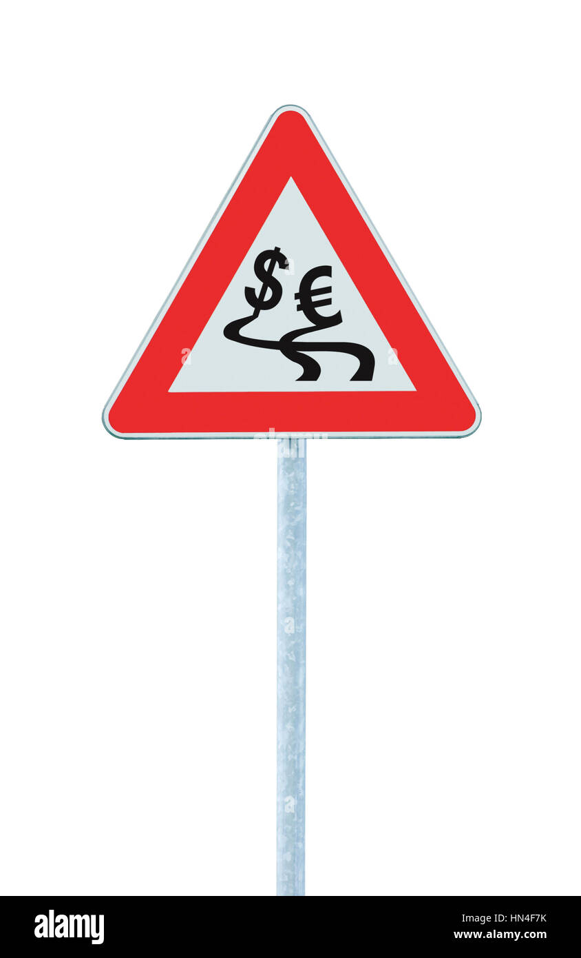 Currency exchange rate fluctuation, dollar, euro slippery road warning sign crisis concept, isolated - Stock Image