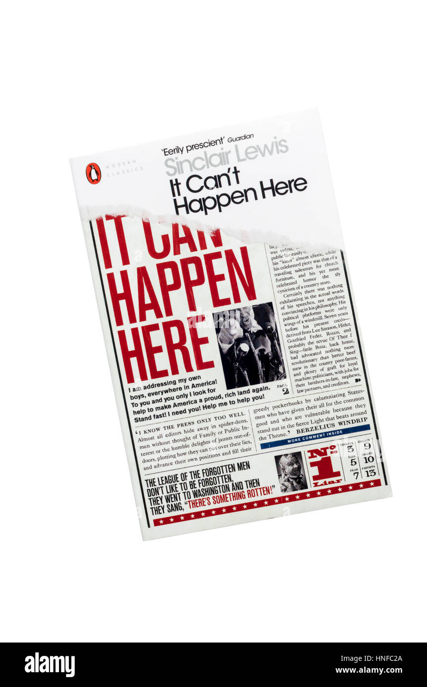 It Can't Happen Here by Sinclair Lewis tells of 'a vain outlandish anti-immigrant fearmongering demagogue' - Stock Image