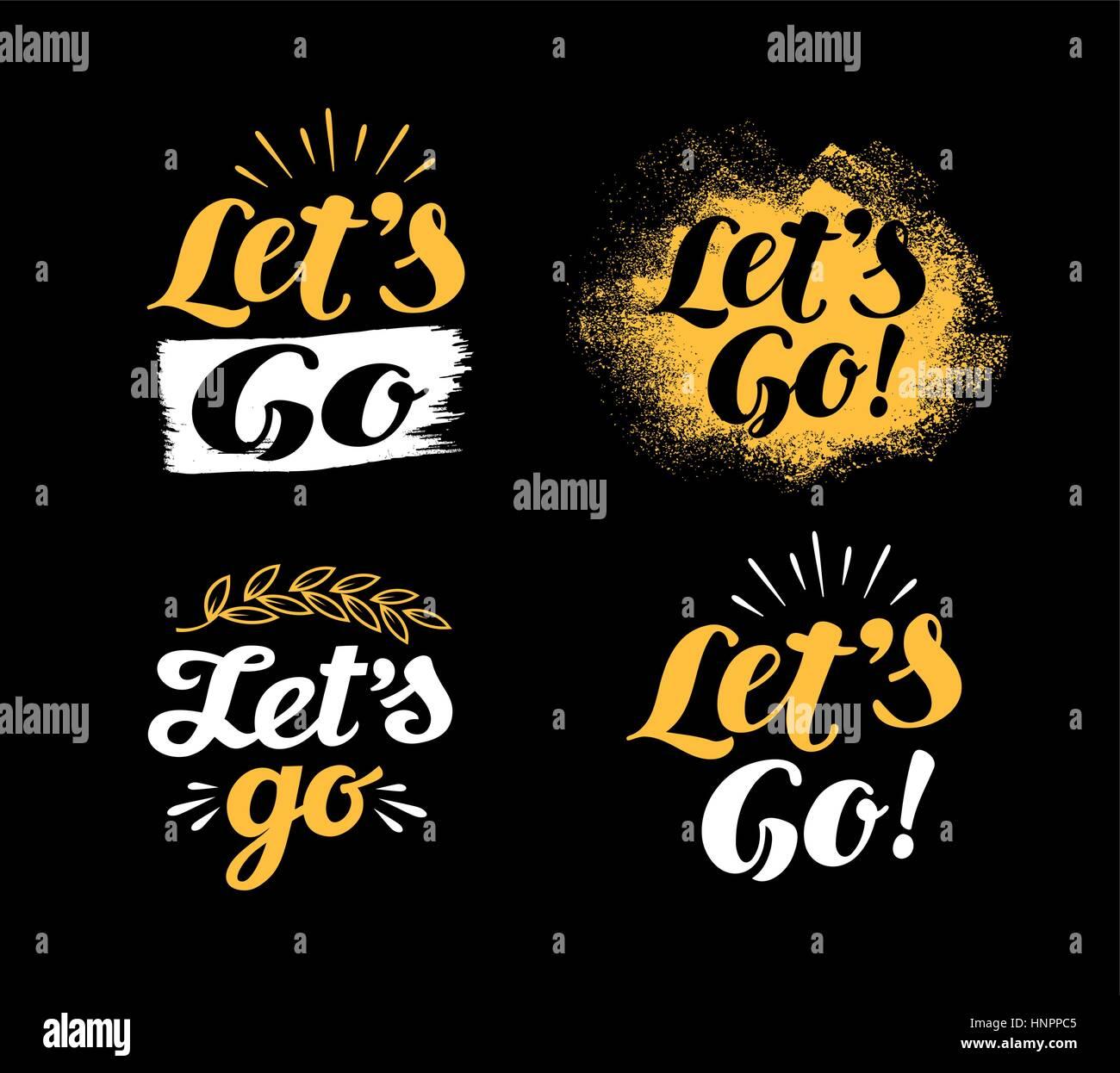 Hand lettering motivational phrase Let's go. Calligraphy vector illustration - Stock Image